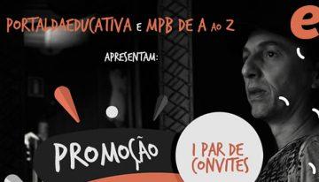 Portal da Educativa e MPB de A ao Z levam você e um acompanhante para o show do Zeca Baleiro