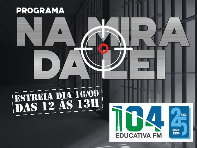 Na Mira da Lei vai ao ar de segunda a sexta-feira, das 12h às 13h, na Educativa 104.7 FM. (Imagem: Divulgação)